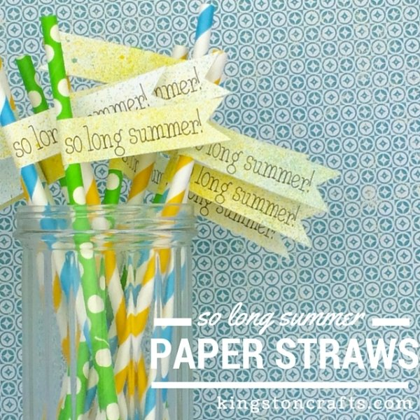 So long summer paper straws from  Kingston Crafts