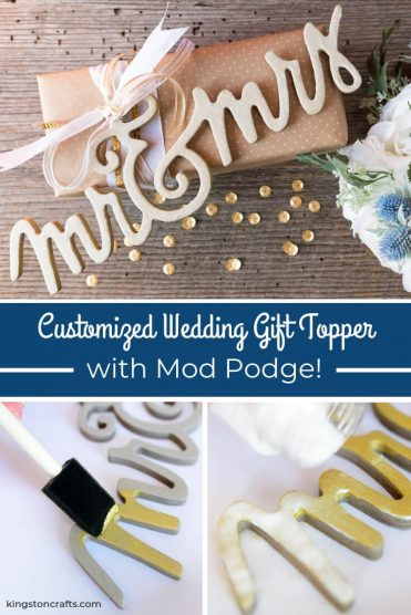Customized Wedding Gift Topper with Mod Podge - Kingston Crafts