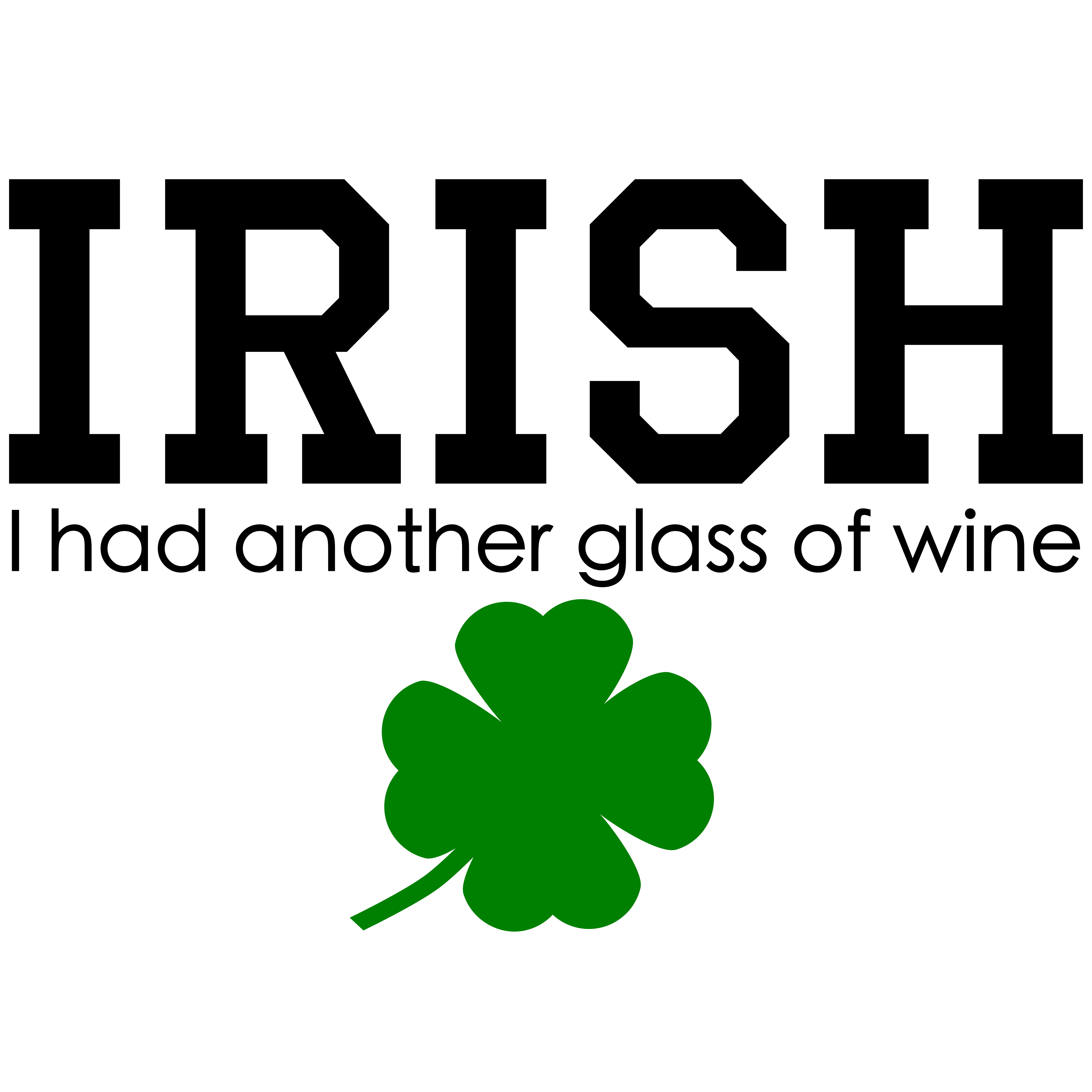 Irish I had another glass of wine svg cut file