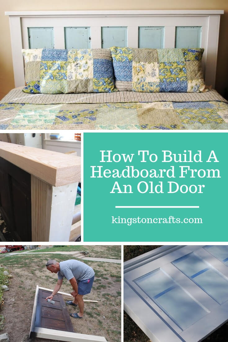 How To Build A Headboard From An Old Door - Kingston Crafts