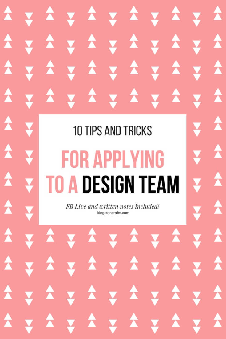 Tips and Tricks for Applying to a Design Team - Kingston Crafts