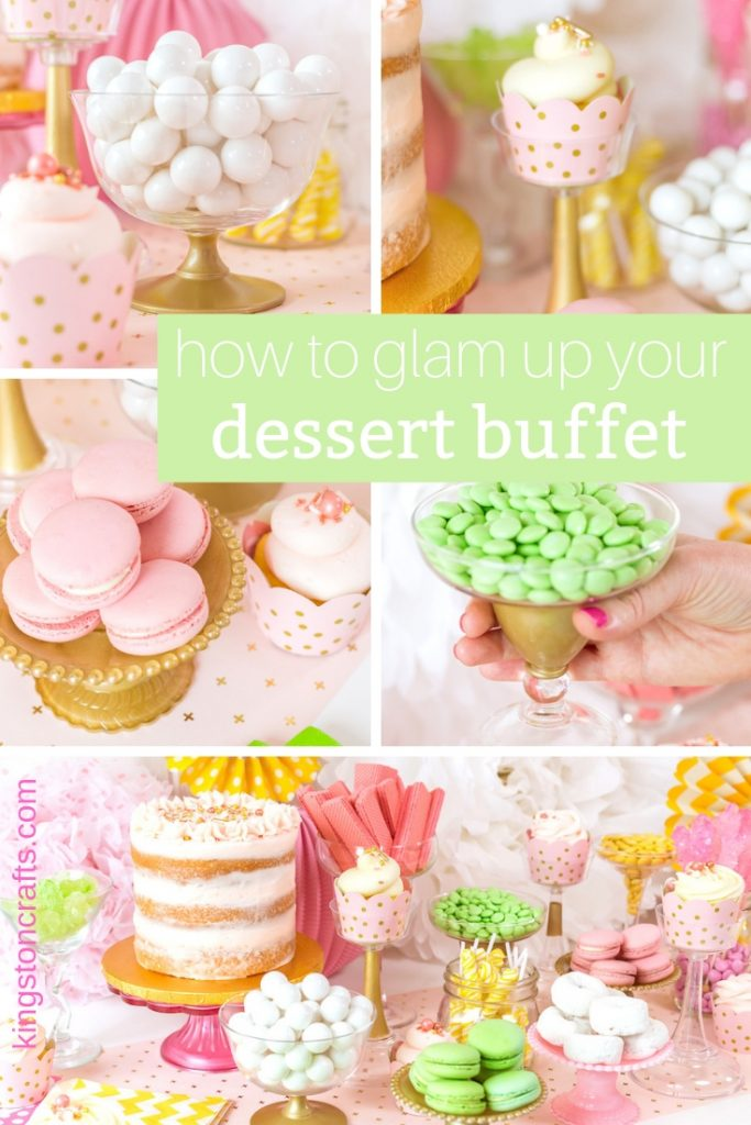 How to glam up your dessert buffet or candy table - Kingston Crafts